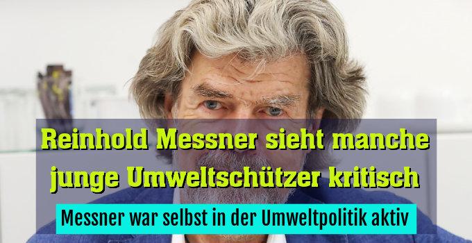 Messner war selbst in der Umweltpolitik aktiv