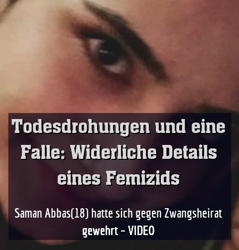 Saman Abbas(18) hatte sich gegen Zwangsheirat gewehrt – VIDEO