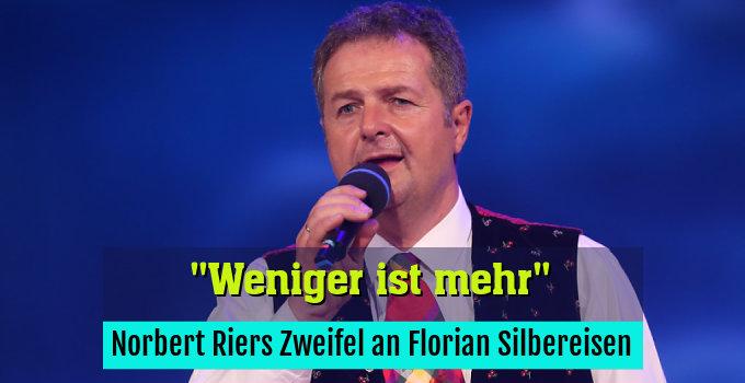 Norbert Riers Zweifel an Florian Silbereisen