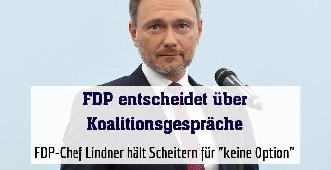 """FDP-Chef Lindner hält Scheitern für """"keine Option"""""""