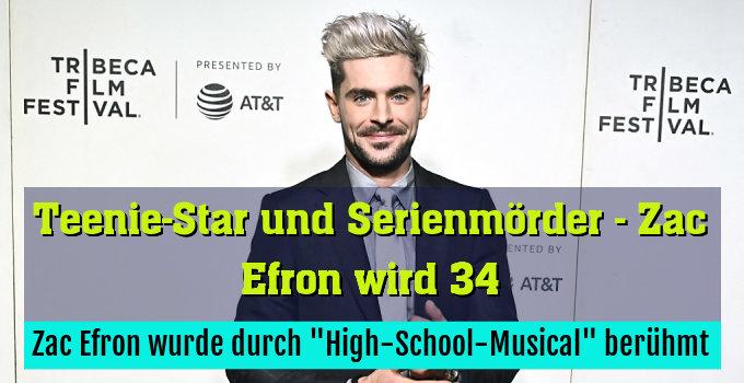 """Zac Efron wurde durch """"High-School-Musical"""" berühmt"""