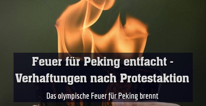 Das olympische Feuer für Peking brennt