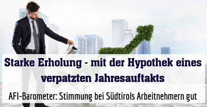 AFI-Barometer: Stimmung bei Südtirols Arbeitnehmern gut