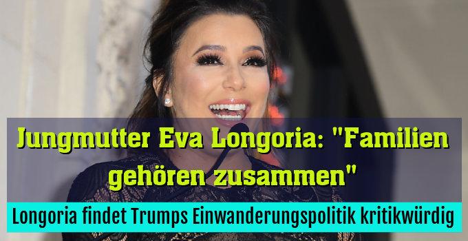 Longoria findet Trumps Einwanderungspolitik kritikwürdig