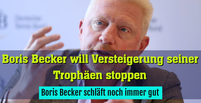 Boris Becker schläft noch immer gut