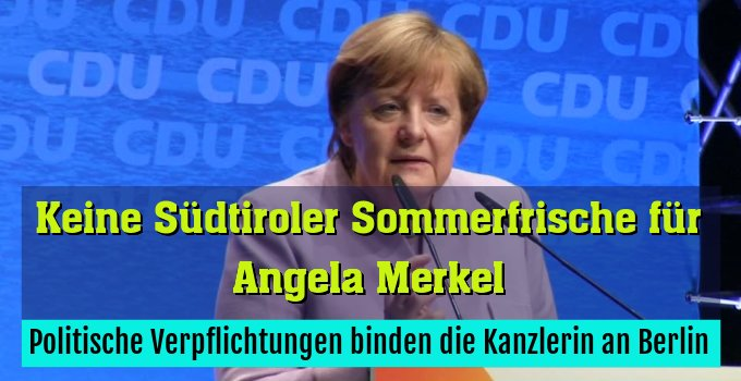 Politische Verpflichtungen binden die Kanzlerin an Berlin