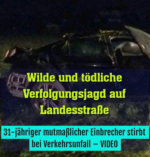 31-jähriger mutmaßlicher Einbrecher stirbt bei Verkehrsunfall – VIDEO