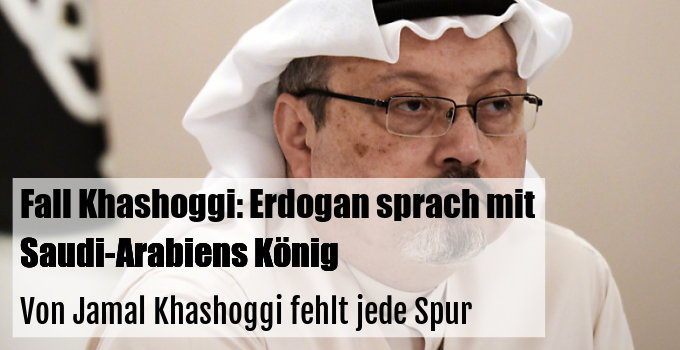 Von Jamal Khashoggi fehlt jede Spur