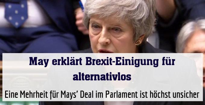Eine Mehrheit für Mays' Deal im Parlament ist höchst unsicher