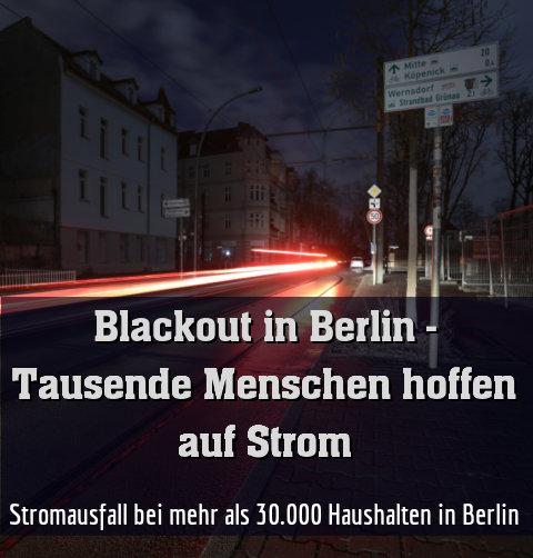Stromausfall bei mehr als 30.000 Haushalten in Berlin