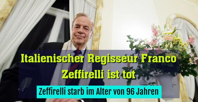Zeffirelli starb im Alter von 96 Jahren
