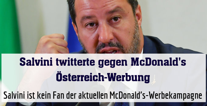 Salvini ist kein Fan der aktuellen McDonald's-Werbekampagne
