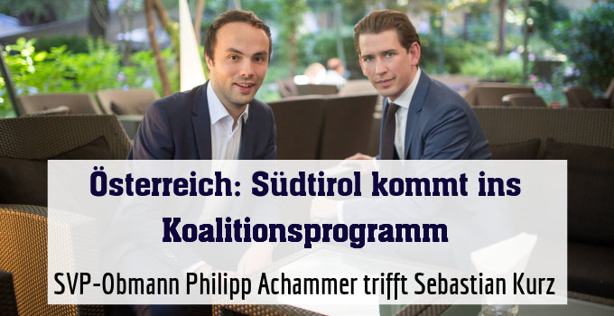SVP-Obmann Philipp Achammer trifft Sebastian Kurz