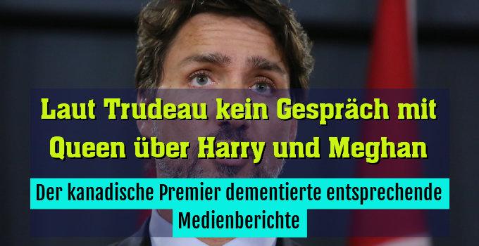 Der kanadische Premier dementierte entsprechende Medienberichte