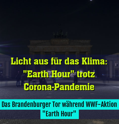 "Das Brandenburger Tor während WWF-Aktion ""Earth Hour"""
