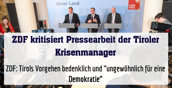 """ZDF: Tirols Vorgehen bedenklich und """"ungewöhnlich für eine Demokratie"""""""