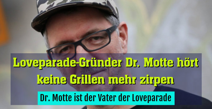 Dr. Motte ist der Vater der Loveparade