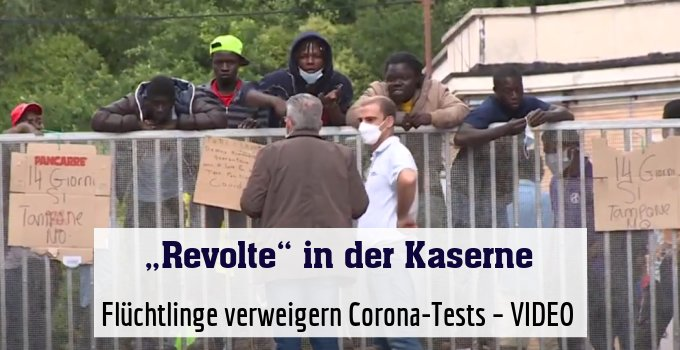 Flüchtlinge verweigern Corona-Tests – VIDEO