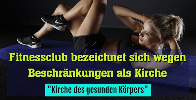 """""""Kirche des gesunden Körpers"""""""