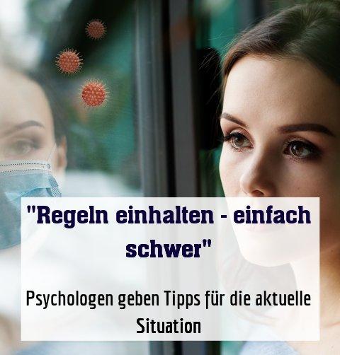 Psychologen geben Tipps für die aktuelle Situation
