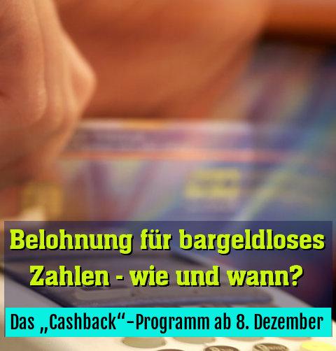 "Das ""Cashback""-Programm ab 8. Dezember"