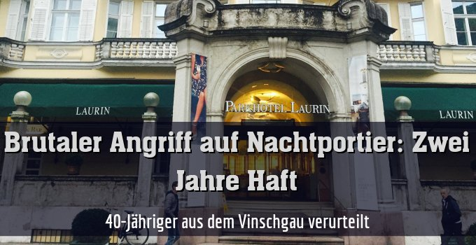 40-Jähriger aus dem Vinschgau verurteilt
