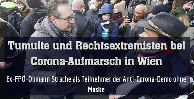 Ex-FPÖ-Obmann Strache als Teilnehmer der Anti-Corona-Demo ohne Maske