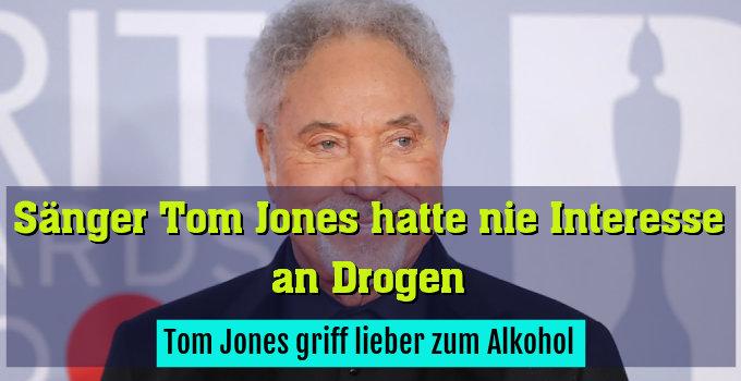 Tom Jones griff lieber zum Alkohol